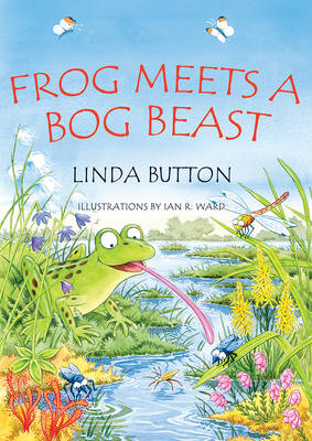 Frog Meets a Bog Beast! by Linda Button
