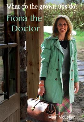 Fiona the Doctor by Mairi McLellan