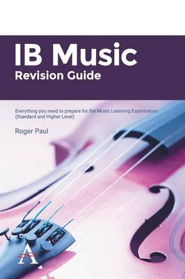 IB Music Revision Guide Everything You Need to Prepare for the Music Listening Examination (Standard and Higher Level) by Roger Paul