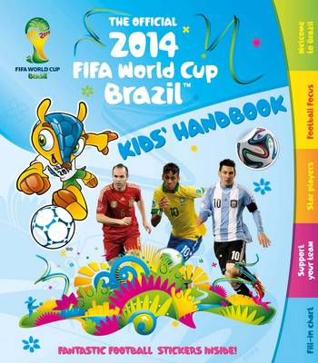 The Official 2014 FIFA World Cup Brazil Kids' Handbook by Ben Hubbard