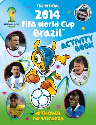 The Official 2014 FIFA World Cup Brazil Activity Book by Emily Stead