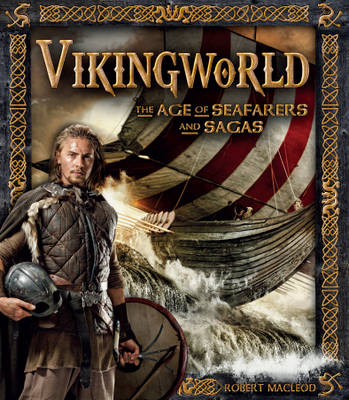 Vikingworld The Age of Seafarers and Sagas by Stella Caldwell
