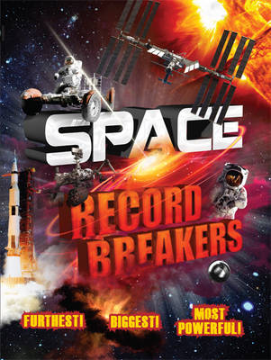 Space Record Breakers by Anne Rooney