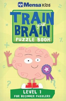 Train Your Brain: Puzzle Book Approx 45 One-Colour Illustrations by Mensa