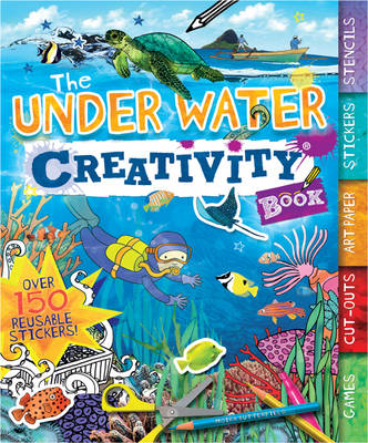 The Under Water Creativity Book by Moira Butterfield