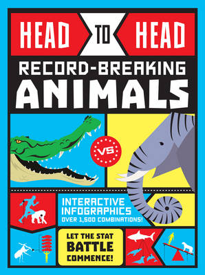 Head to Head: Record-Breaking Animals by Anna Brett