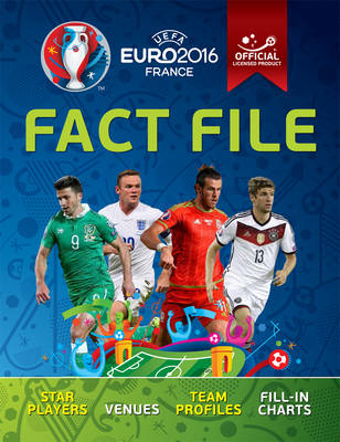 UEFA EURO 2016 Fact File - Official licensed product of UEFA 2016 by Clive Gifford