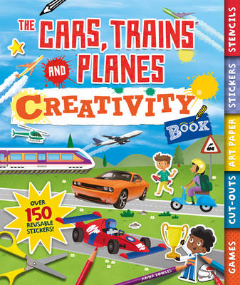 The Cars, Trains and Planes Creativity Book by Anna Bowles