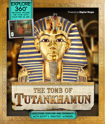 Explore 360: The Tomb of Tutankhamun Discover Egypt's greatest wonder by Stella Caldwell
