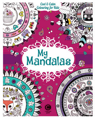 Cool Calm Colouring for Kids: My Mandalas by Stephanie Rousseau