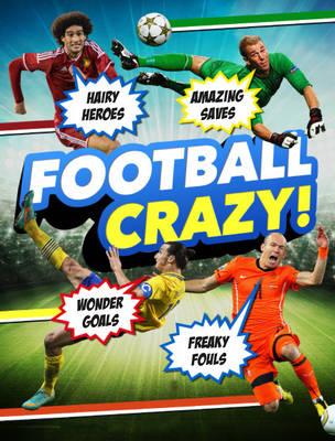 Football Crazy Crackers Kits, Hideous Hairdos and Freaky Fouls! by Simon Mugford, Iain Spragg, Adrian Clarke