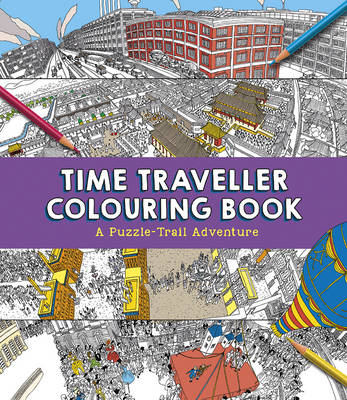 Time Traveller Colouring Book A Puzzle-Trail Adventure by Penny Worms