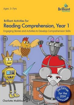 Brilliant Activities for Reading Comprehension, Year 1 Engaging Stories and Activities to Develop Comprehension Skills by Charlotte Makhlouf