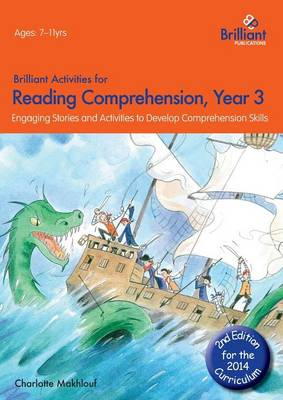 Brilliant Activities for Reading Comprehension, Year 3 Engaging Stories and Activities to Develop Comprehension Skills by Charlotte Makhlouf