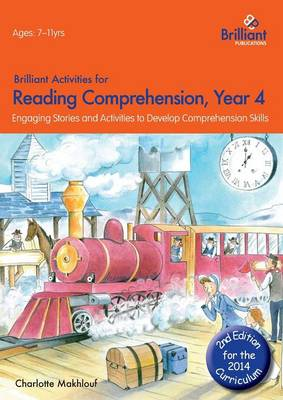Brilliant Activities for Reading Comprehension, Year 4 Engaging Stories and Activities to Develop Comprehension Skills by Charlotte Makhlouf
