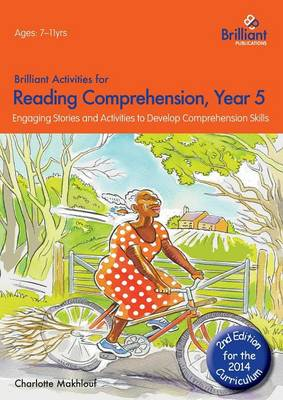 Brilliant Activities for Reading Comprehension, Year 5 Engaging Stories and Activities to Develop Comprehension Skills by Charlotte Makhlouf