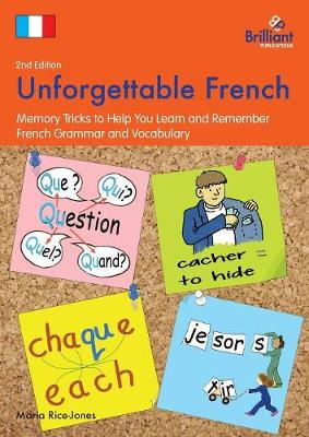 Unforgettable French Memory Tricks to Help You Learn and Remember French Grammar and Vocabulary by Maria Rice-Jones