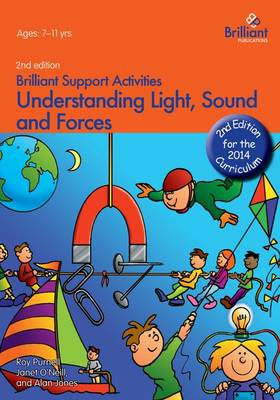 Understanding Light, Sound and Forces by Roy Purnell, Janet O'Neill, Alan Jones