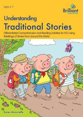 Understanding Traditional Stories Comprehension and Reading Activities for Key Stage 1 by Karen Moncrieffe