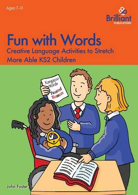 Fun with Words Creative Language Activities to Stretch More Able KS2 Children by John Foster