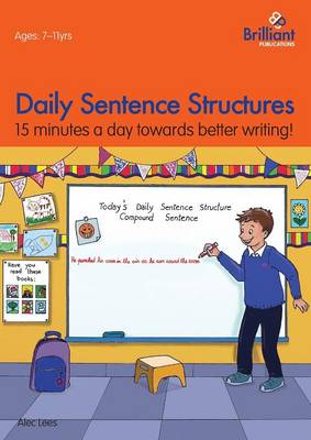 Daily Sentence Structures 15 minutes a day towards better writing! by Alec Lees
