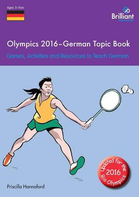 Olympics 2016 - German Topic Book Games, Activities and Resources to Teach German by Priscilla Hannaford