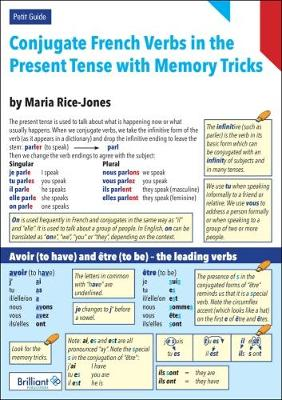 Conjugate French Verbs in the Present Tense with Memory Tricks A Petit Guide by Maria Rice-Jones