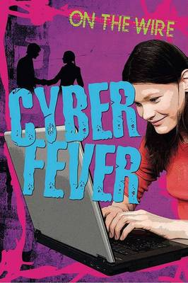 Cyber Fever by Gillian Philip