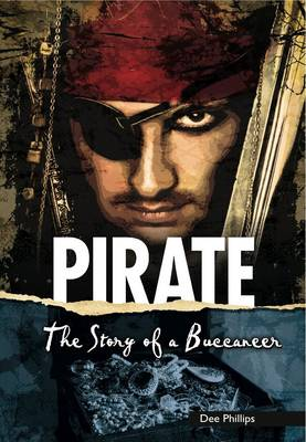 Pirate The Story of a Buccaneer by Dee Phillips