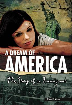 A Dream of America The Story of an Immigrant by Dee Phillips