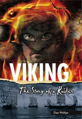 Viking The Story of a Raider by Dee Phillips