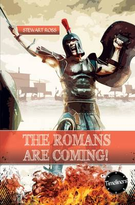 The Roman's are Coming! by Stewart Ross