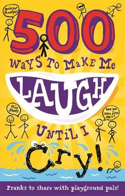 500 Ways to Make Me Laugh Until I Cry! by
