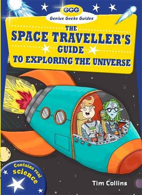 The Space Traveller's Guide to Exploring the Universe by