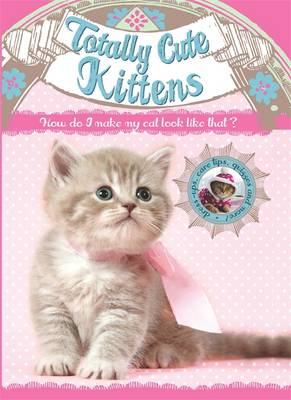 Totally Cute Kittens by
