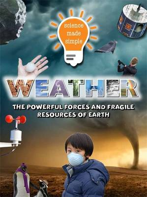 Weather The Powerful Forces and Fragile Resources of Earth by