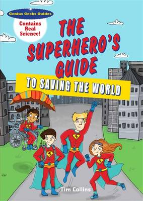 The Superhero's Guide to Saving the World by