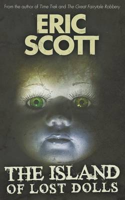 The Island of Lost Dolls by Eric Scott