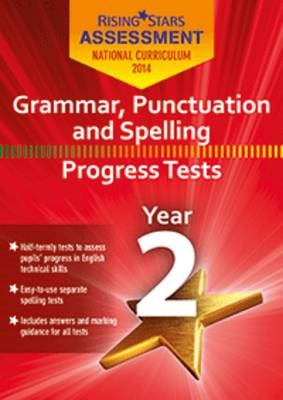 Rising Stars Assessment Grammar, Punctuation and Spelling Year 2 by