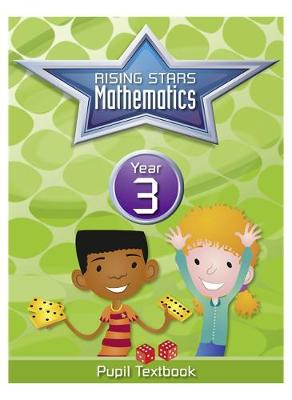 Rising Stars Mathematics Year 3 Textbook by Caroline Clissold, Belle Cottingham, Heather Davis, Linda Glithro