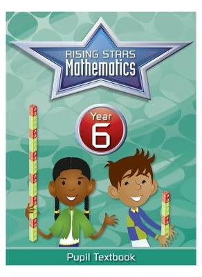 Rising Stars Mathematics Year 6 Textbook by Caroline Clissold, Heather Davis, Linda Glithro, Steph King