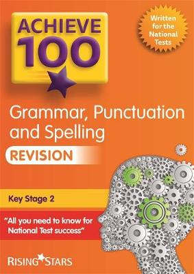 Achieve 100+ Grammar, Punctuation & Spelling Revision by Marie Lallaway