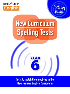 New Curriculum Spelling Tests Year 6 by Shareen Mayers