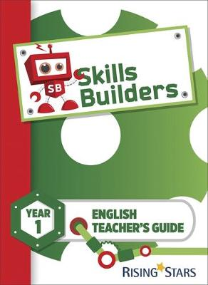 Skills Builders KS1 English Teacher's Guide Year 1 by Sarah Turner