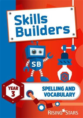 Skills Builders Spelling and Vocabulary Year 3 Pupil Book new edition by Nicola Morris
