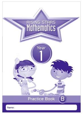 Rising Stars Mathematics Year 1 Practice Book B by Paul Broadbent