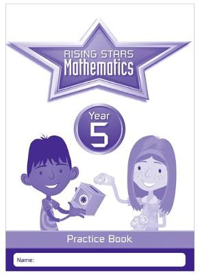 Rising Stars Mathematics Year 5 Practice Book by Paul Broadbent