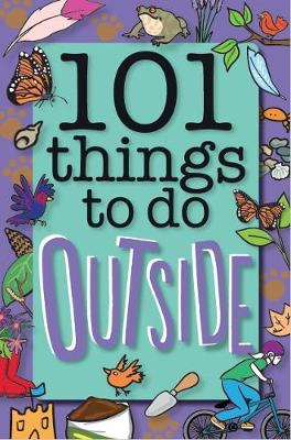 101 Things to Do Outside by Weldon Owen Limited (UK), Sue Grabham