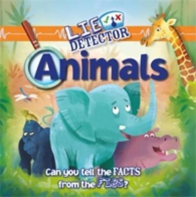 Lie Detector: Animals by Kelly Milner Halls