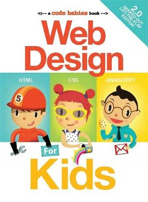 Web Design for Kids 2.0 by John, Sr. Vanden-Huevel
